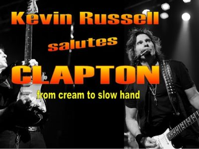 Kevin Russell Salutes Clapton – Eric Clapton tribute