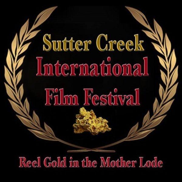 SUTTER CREEK INTERNATIONAL FILM FESTIVAL