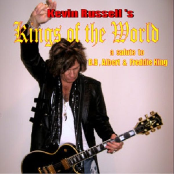 """Kevin Russell's """"Kings of the World"""" – A blues tribute to B.B. King, Freddy King, and Albert King"""